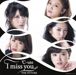 「I miss you/THE FUTURE」DVD付き初回限定盤C