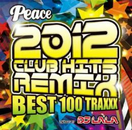 2012 club hits remix best 100 traxxx