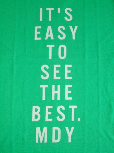 MDY IT'S EASY TO SEE THE BEST MDY TEE GREEN
