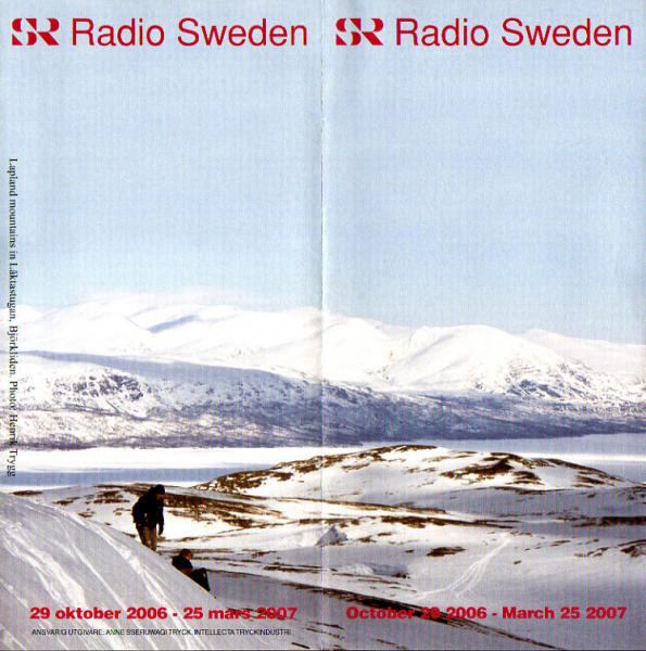Radio Sweden October 29 2006 - March 25 2007