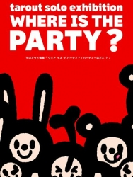 tarout solo exhibition WHERE IS THE PARTY