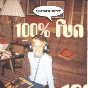 MATTHEW SWEET「100% FUN」