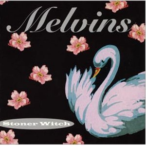 MELVINS「STONER WITCH」