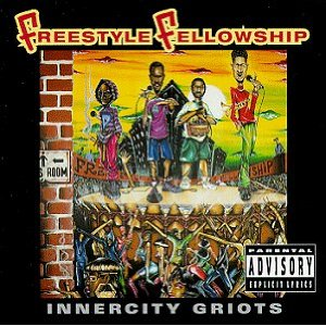 FREESTYLE FELLOWSHIP「INNERCITY GRIOTS」