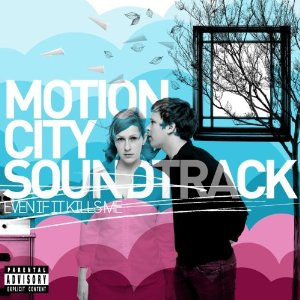 MOTION CITY SOUNDTRACK「EVEN IF IT KILLS ME」