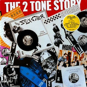 「THE 2 TONE STORY」