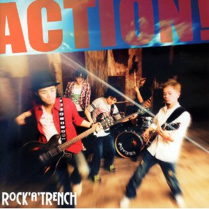 ROCK A TRENCH「ACTION !」