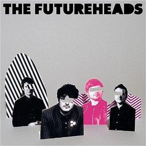 THE FUTUREHEADS「THE FURUREHEADS」