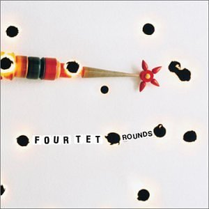 FOUR TET「ROUNDS」