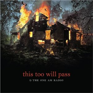 THE ONE AM RADIO「THIS TOO WILL PASS」
