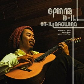SPINNA B-ILL「ST-ILL GROWING」