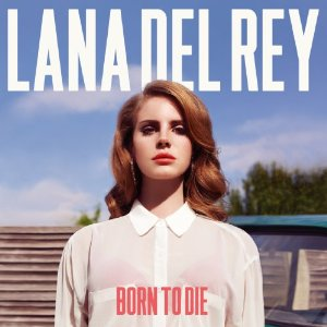 LANA DEL RAY「BORN TO DIE」