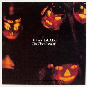 PLAY DEAD「THE FIRST FLOWERS」