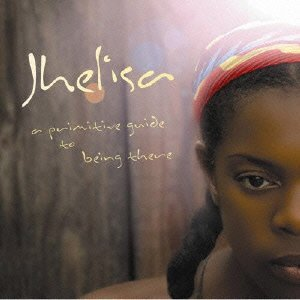 JHELISA「A PRIMITIVE GUIDE TO BEING THERE」