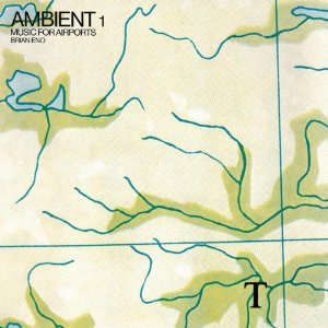 BRIAN ENO「AMBIENT 1 : MUSIC FOR AIRPORTS」