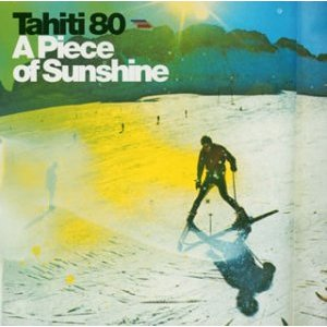 TAHITI 80「A PIECE OF SUNSHINE」