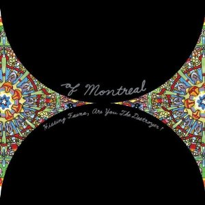 OF MONTREAL「HISSING FAUNA, ARE YOU THE DESTROYER ?」