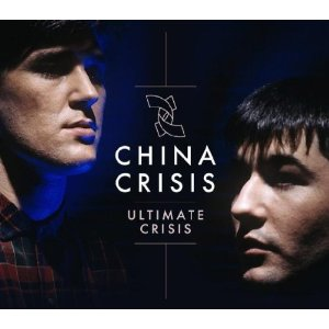 CHINA CRISIS「ULTIMATE CRISIS」