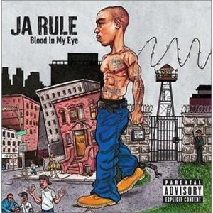 JA RULE「BLOOD IN MY EYE」