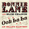 Ooh La La An Island Harvest / Ronnie Lane & Slim Chance